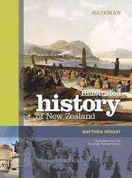 Bateman Illustrated History of New Zealand by Matthew Wright